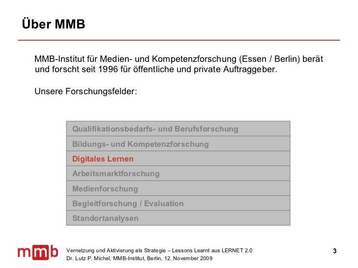 Über MMB  <ul><li>MMB-Institut für Medien- und Kompetenzforschung (Essen / Berlin) berät und forscht seit 1996 für öffentl...