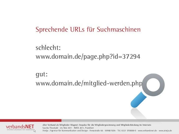 Sprechende URLs für Suchmaschinenschlecht:www.domain.de/page.php?id=37294gut:www.domain.de/mitglied-werden.php  »Der Verba...