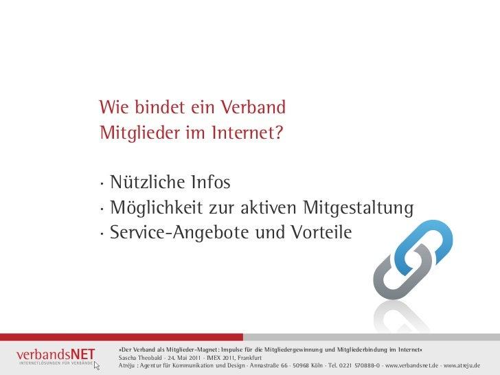 Wie bindet ein VerbandMitglieder im Internet?· Nützliche Infos· Möglichkeit zur aktiven Mitgestaltung· Service-Angebote un...