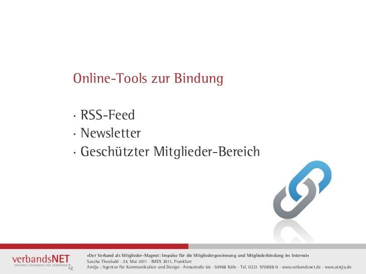Online-Tools zur Bindung· RSS-Feed· Newsletter· Geschützter Mitglieder-Bereich  »Der Verband als Mitglieder-Magnet: Impuls...