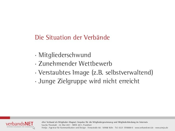 Die Situation der Verbände· Mitgliederschwund· Zunehmender Wettbewerb· Verstaubtes Image (z.B. selbstverwaltend)· Junge Zi...
