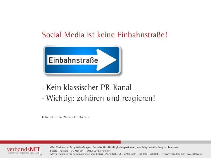 Social Media ist keine Einbahnstraße!· Kein klassischer PR-Kanal· Wichtig: zuhören und reagieren!Foto: (c) Helmut Niklas -...