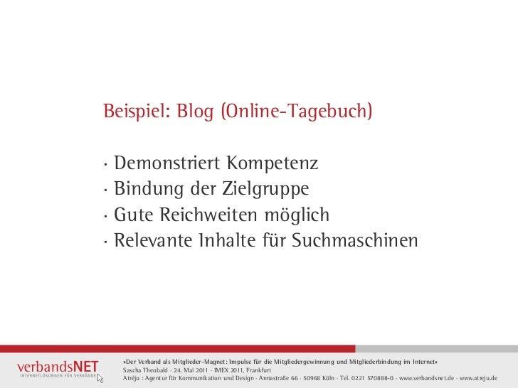 Beispiel: Blog (Online-Tagebuch)· Demonstriert Kompetenz· Bindung der Zielgruppe· Gute Reichweiten möglich· Relevante Inha...