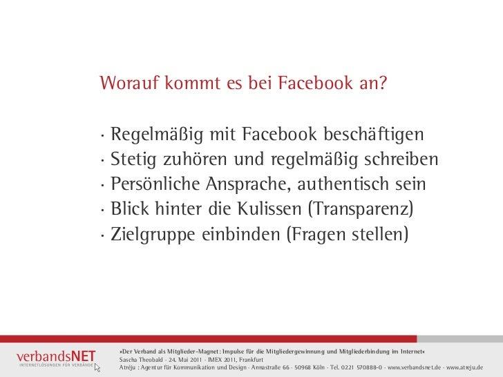 Worauf kommt es bei Facebook an?· Regelmäßig mit Facebook beschäftigen· Stetig zuhören und regelmäßig schreiben· Persönlic...