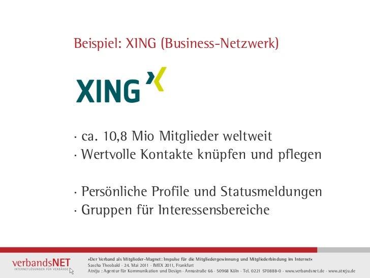Beispiel: XING (Business-Netzwerk)· ca. 10,8 Mio Mitglieder weltweit· Wertvolle Kontakte knüpfen und pflegen· Persönliche ...