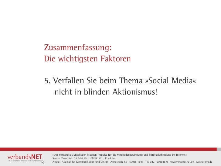 Zusammenfassung:Die wichtigsten Faktoren5. Verfallen Sie beim Thema »Social Media«   nicht in blinden Aktionismus!  »Der V...