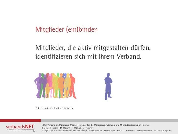 Mitglieder (ein)bindenMitglieder, die aktiv mitgestalten dürfen,identifizieren sich mit ihrem Verband.Foto: (c) michanolim...