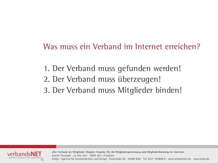 Was muss ein Verband im Internet erreichen?1. Der Verband muss gefunden werden!2. Der Verband muss überzeugen!3. Der Verba...
