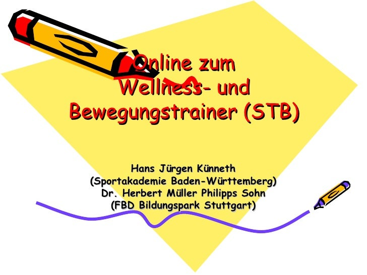 Online zum     Wellness- und Bewegungstrainer (STB)            Hans Jürgen Künneth   (Sportakademie Baden-Württemberg)    ...