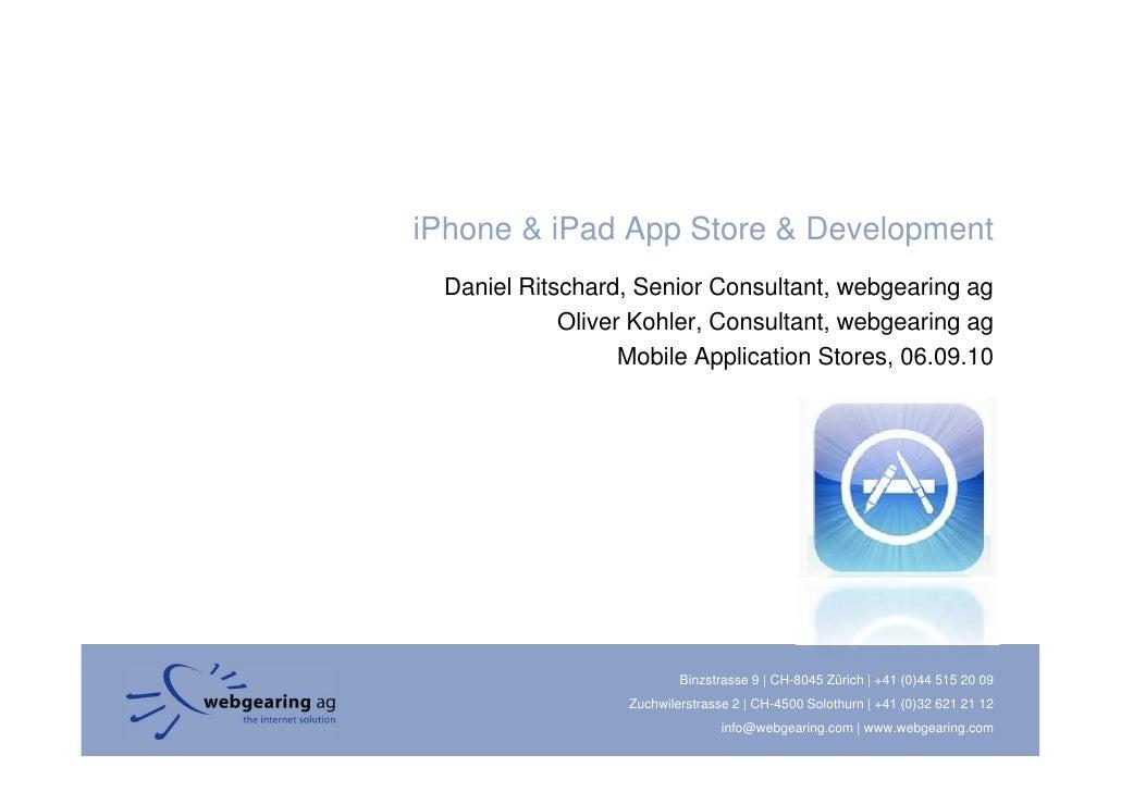 iPhone & iPad App Store & Development  Daniel Ritschard, Senior Consultant, webgearing ag             Oliver Kohler, Consu...