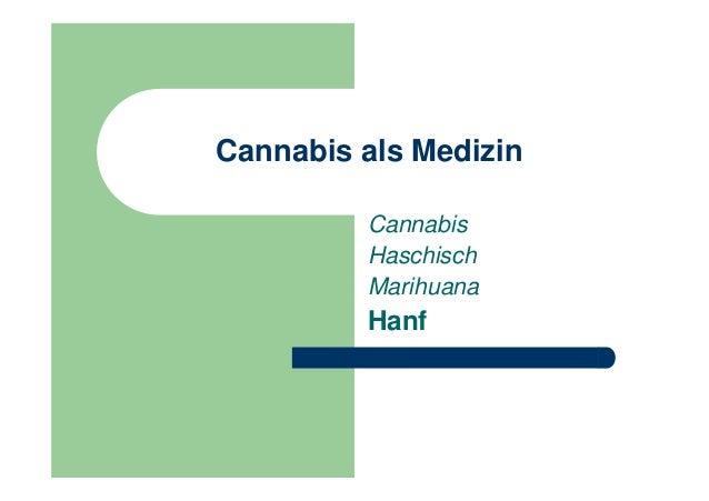 Cannabis als Medizin         Cannabis         Haschisch         Marihuana         Hanf