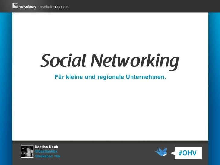 Social Networking          Für kleine und regionale Unternehmen.     Bastian Koch @bastiankbx @keksbox ^bk                ...