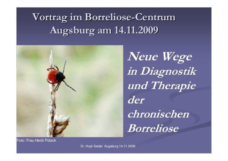 Vortrag im Borreliose-Centrum            Augsburg am 14.11.2009                                                       Neue...