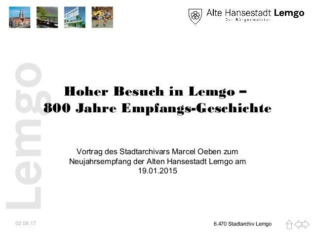 Hoher Besuch in Lemgo – 800 Jahre Empfangs-Geschichte Vortrag des Stadtarchivars Marcel Oeben zum Neujahrsempfang der Alte...