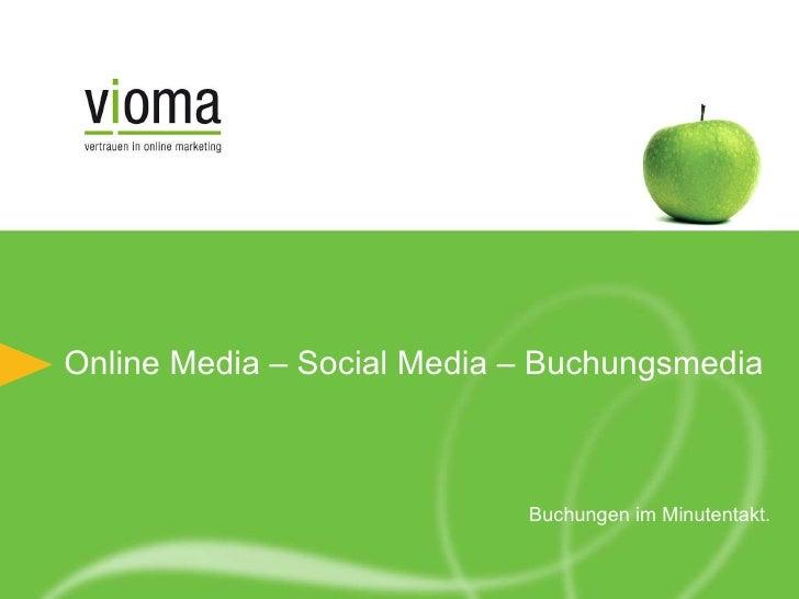 Online Media – Social Media – Buchungsmedia Buchungen im Minutentakt.
