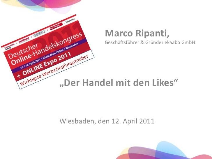 """Marco Ripanti, Geschäftsführer & Gründer ekaabo GmbH<br />Wichtigste Wertschöpfungstreiber<br />""""Der Handel mit den Likes""""..."""