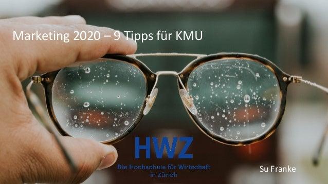 Marketing 2020 – 9 Tipps für KMU Su Franke