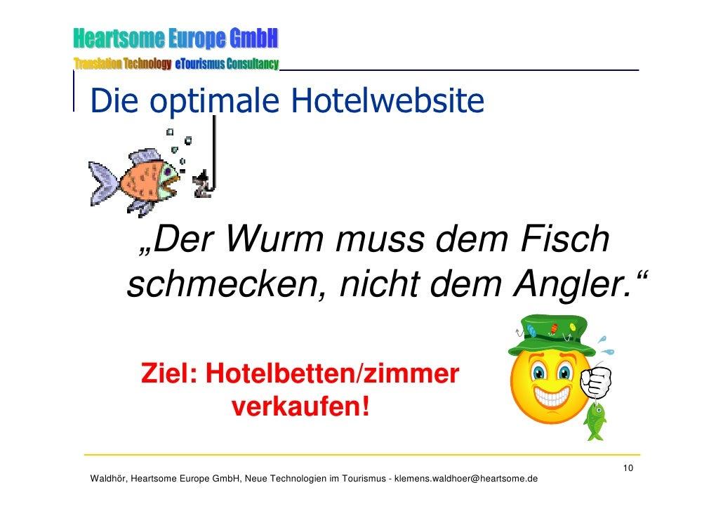 """Die optimale Hotelwebsite            """"Der Wurm muss dem Fisch        schmecken, nicht dem Angler.""""            Ziel: Hotelb..."""