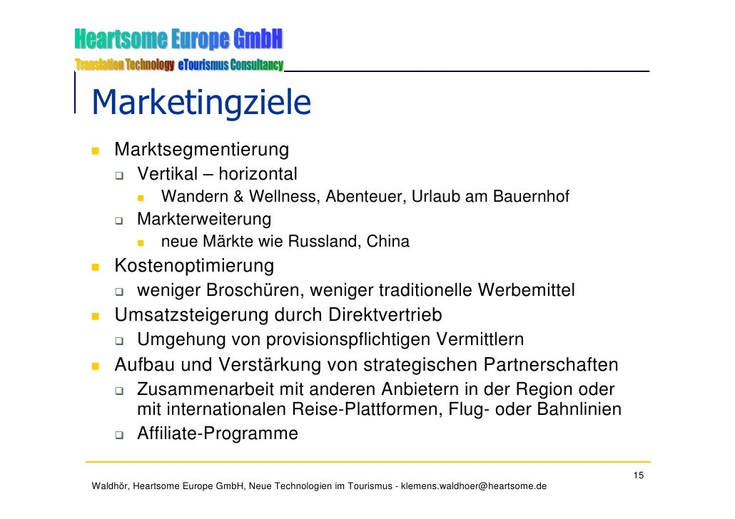 Marketingziele     Marktsegmentierung       Vertikal – horizontal               Wandern & Wellness, Abenteuer, Urlaub am B...