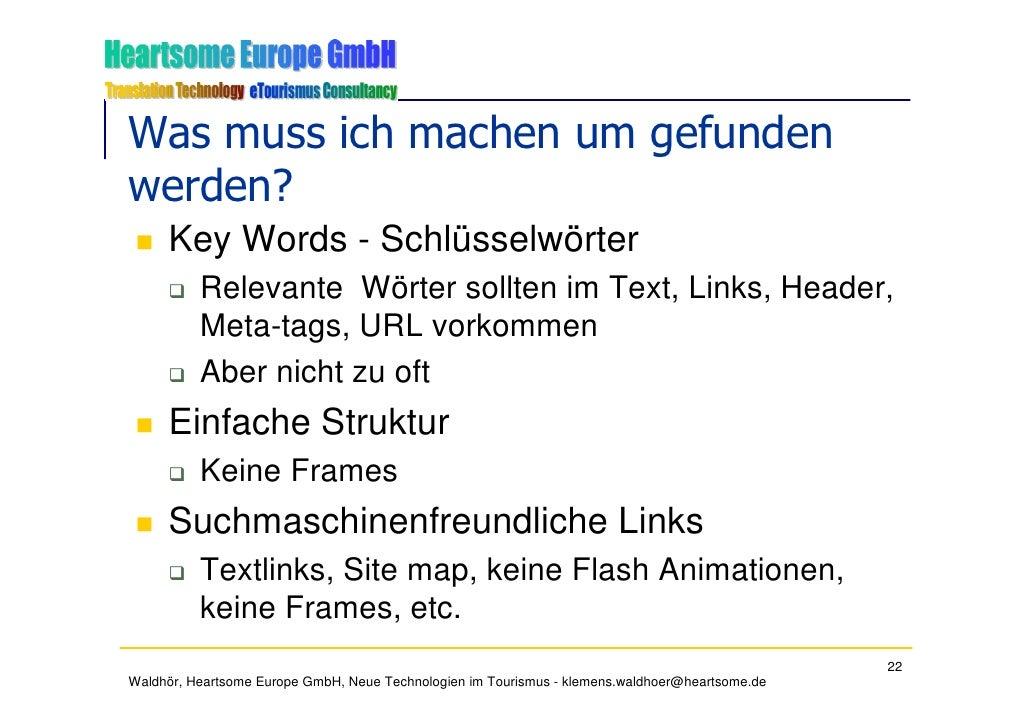 Was muss ich machen um gefunden werden?      Key Words - Schlüsselwörter           Relevante Wörter sollten im Text, Links...