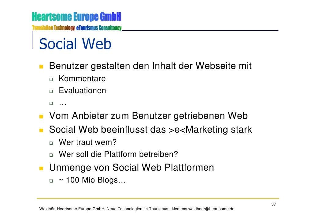 Social Web     Benutzer gestalten den Inhalt der Webseite mit          Kommentare          Evaluationen          …     Vom...