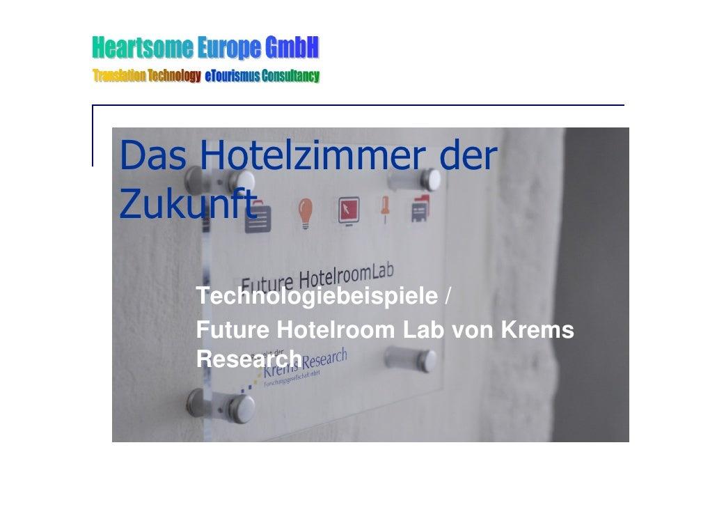 Das Hotelzimmer der Zukunft     Technologiebeispiele /    Future Hotelroom Lab von Krems    Research