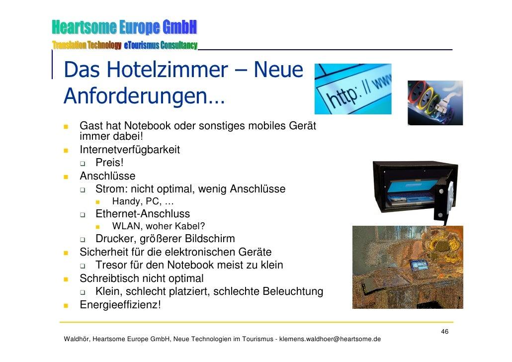 Das Hotelzimmer – Neue Anforderungen…     Gast hat Notebook oder sonstiges mobiles Gerät     immer dabei!     Internetverf...