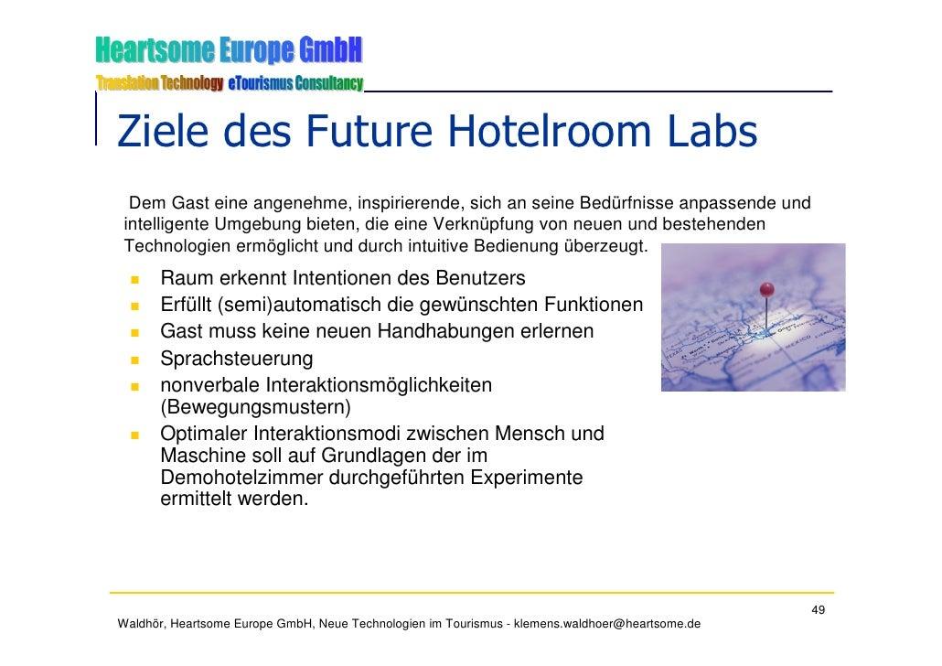 Ziele des Future Hotelroom Labs   Dem Gast eine angenehme, inspirierende, sich an seine Bedürfnisse anpassende und  intell...