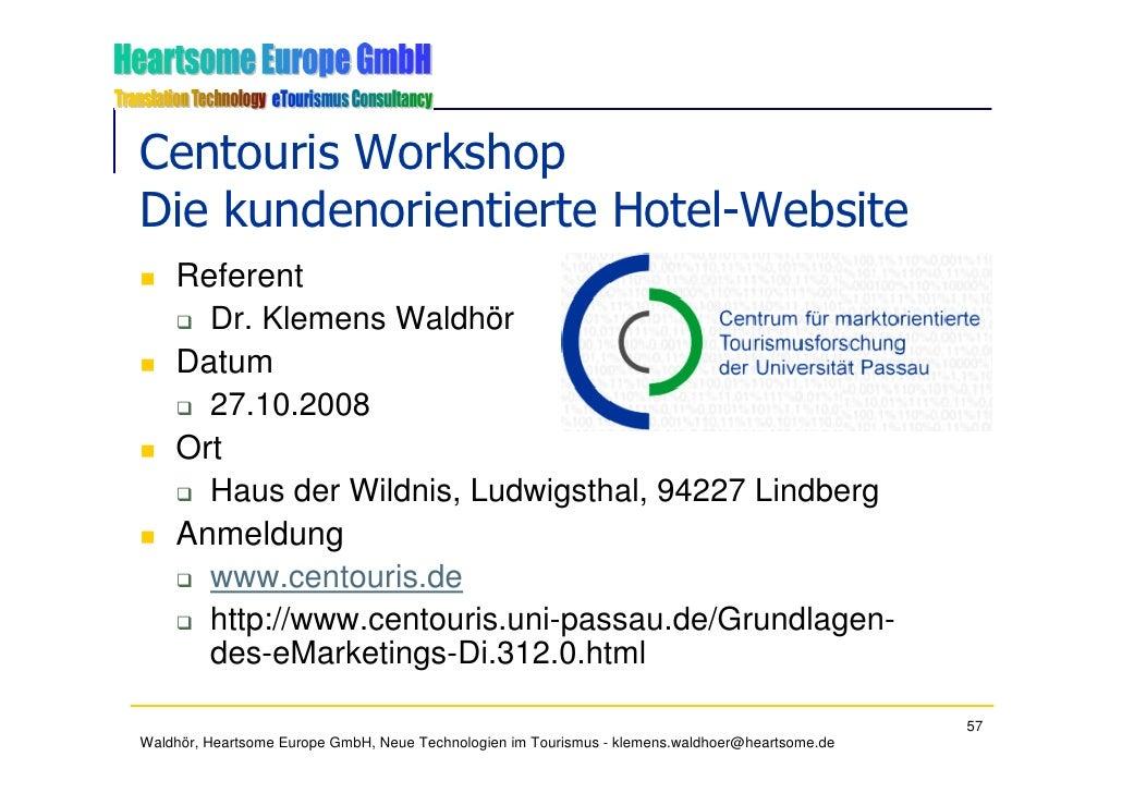 Centouris Workshop Die kundenorientierte Hotel-Website     Referent       Dr. Klemens Waldhör     Datum       27.10.2008  ...