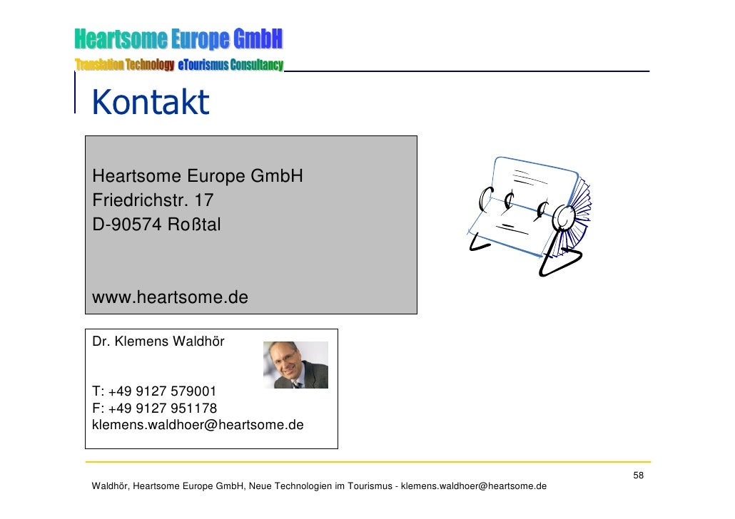 Kontakt Heartsome Europe GmbH Friedrichstr. 17 D-90574 Roßtal   www.heartsome.de  Dr. Klemens Waldhör   T: +49 9127 579001...
