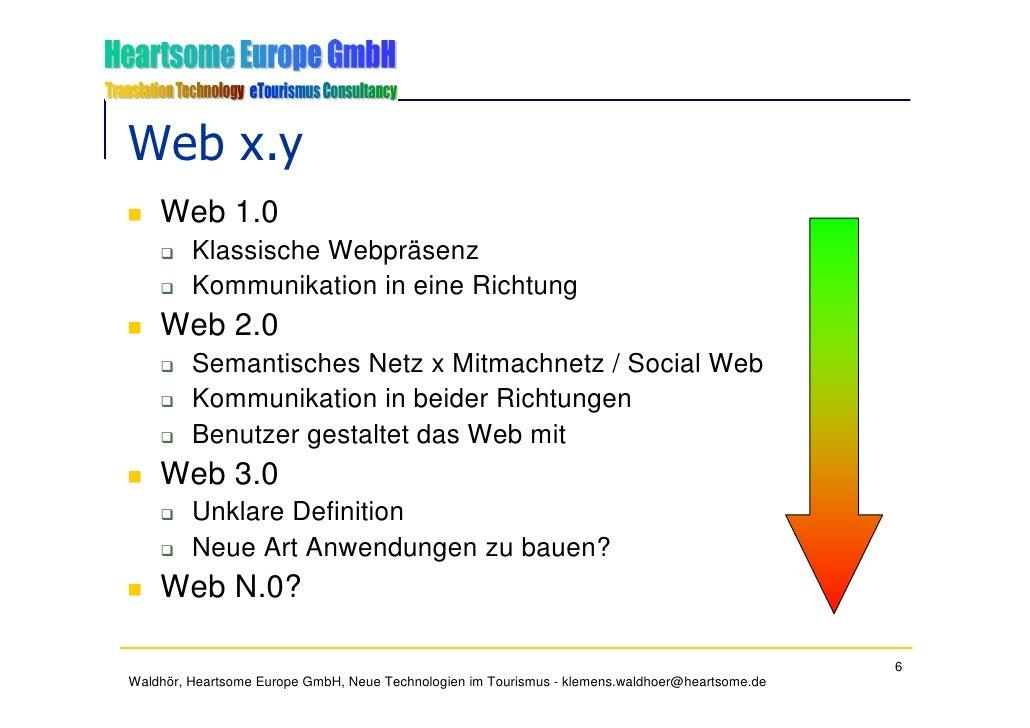 Web x.y     Web 1.0          Klassische Webpräsenz          Kommunikation in eine Richtung     Web 2.0          Semantisch...