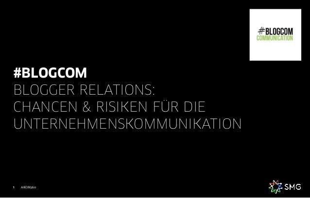 AKOM3601 #BLOGCOM BLOGGER RELATIONS: CHANCEN & RISIKEN FÜR DIE UNTERNEHMENSKOMMUNIKATION