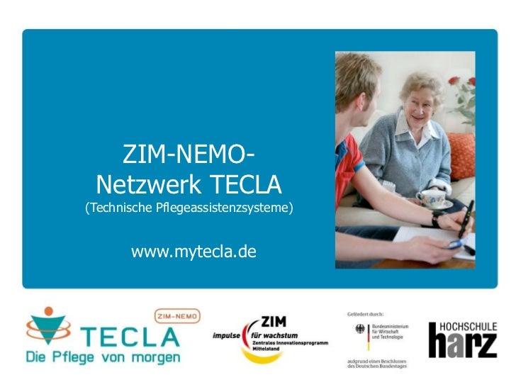 ZIM-NEMO-Netzwerk TECLA(Technische Pflegeassistenzsysteme)<br />www.mytecla.de<br />