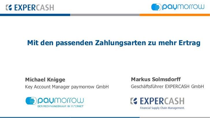Mit den passenden Zahlungsarten zu mehr ErtragMichael Knigge                       Markus SolmsdorffKey Account Manager pa...