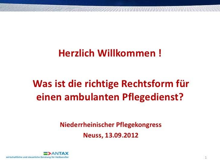 Herzlich Willkommen !Was ist die richtige Rechtsform füreinen ambulanten Pflegedienst?      Niederrheinischer Pflegekongre...