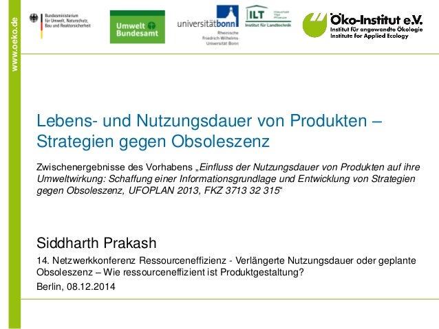 """www.oeko.de Lebens- und Nutzungsdauer von Produkten – Strategien gegen Obsoleszenz Zwischenergebnisse des Vorhabens """"Einfl..."""