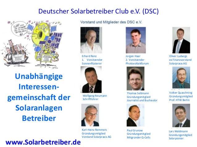 Deutscher Solarbetreiber Club e.V. (DSC)                        Erhard Renz               Jürgen Haar                Olive...