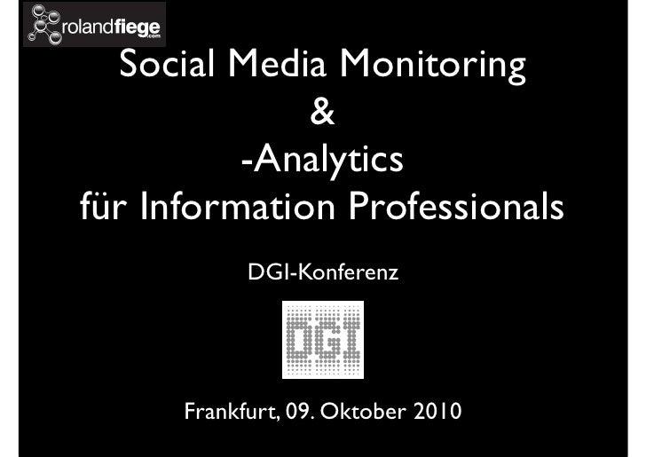 Social Media Monitoring               &           -Analytics für Information Professionals             DGI-Konferenz      ...