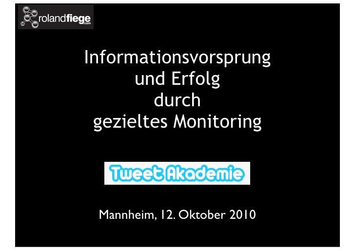 Informationsvorsprung       und Erfolg         durch  gezieltes Monitoring     Mannheim, 12. Oktober 2010