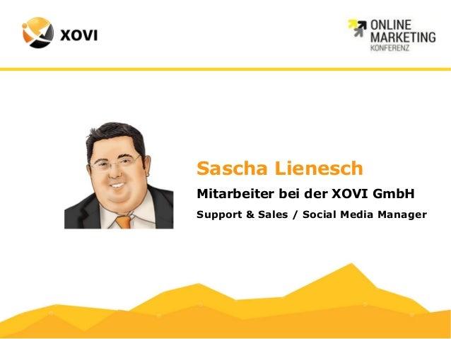 Sascha Lienesch  Mitarbeiter bei der XOVI GmbH  Support & Sales / Social Media Manager