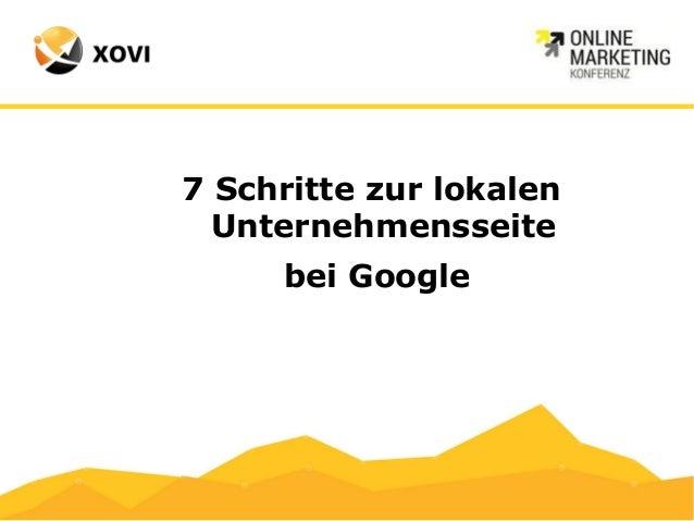2. Schritt  Unternehmens-Seite anlegen  Erstellen Sie eine Unternehmensseite unter  http://www.google.ch/intl/de/business/