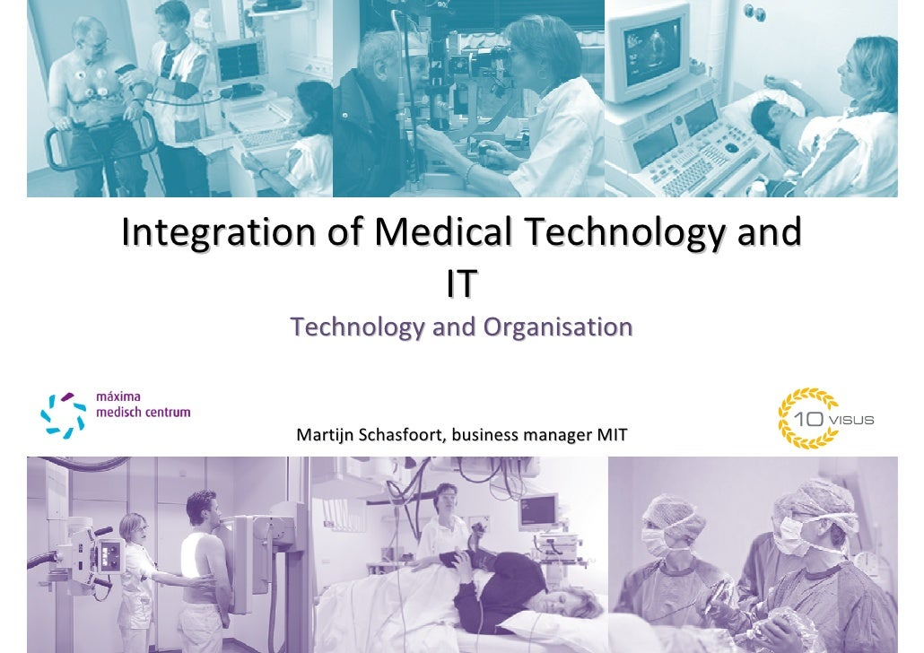 Integration of Medical Technology and                   IT          Technology and Organisation            Martijn Schasfo...