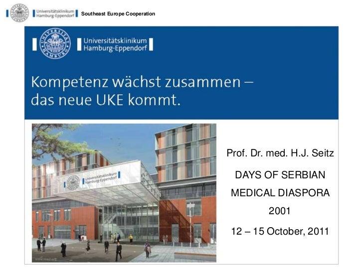 Southeast Europe Cooperation                               Prof. Dr. med. H.J. Seitz                                 DAYS ...