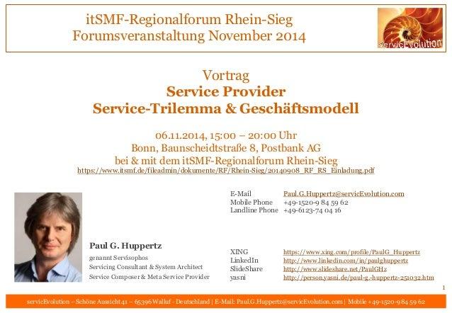 itSMF-Regionalforum Rhein-Sieg Forumsveranstaltung November 2014 servicEvolution – Schöne Aussicht 41 – 65396 Walluf - Deu...