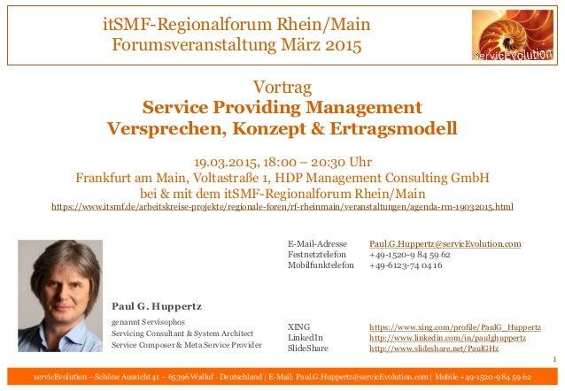 itSMF-Regionalforum Rhein/Main Forumsveranstaltung März 2015 servicEvolution – Schöne Aussicht 41 – 65396 Walluf - Deutsch...