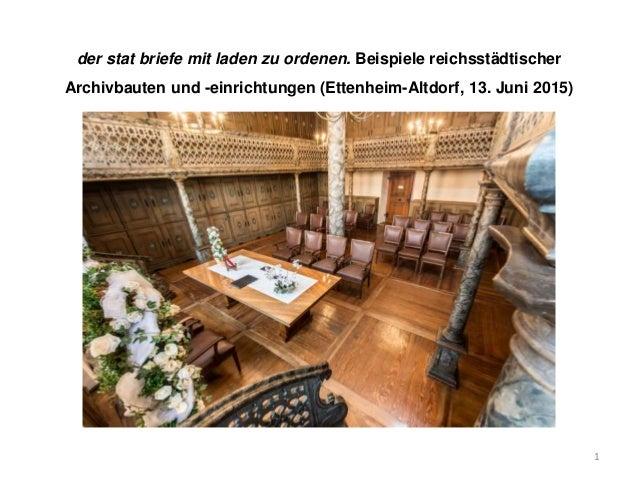 der stat briefe mit laden zu ordenen. Beispiele reichsstädtischer Archivbauten und -einrichtungen (Ettenheim-Altdorf, 13. ...
