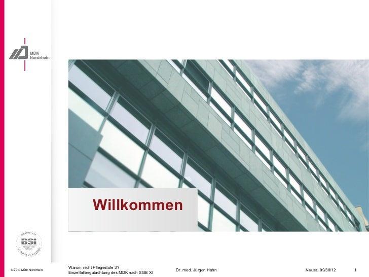 Willkommen                       Warum nicht Pflegestufe 3?© 2010 MDK Nordrhein                                           ...