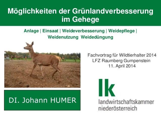 Möglichkeiten der Grünlandverbesserung im Gehege Anlage | Einsaat | Weideverbesserung | Weidepflege | Weidenutzung Weidedü...