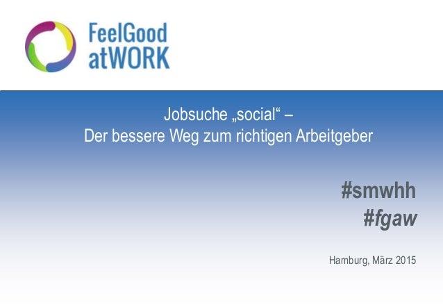 """Hamburg, März 2015 #smwhh #fgaw Jobsuche """"social"""" – Der bessere Weg zum richtigen Arbeitgeber"""