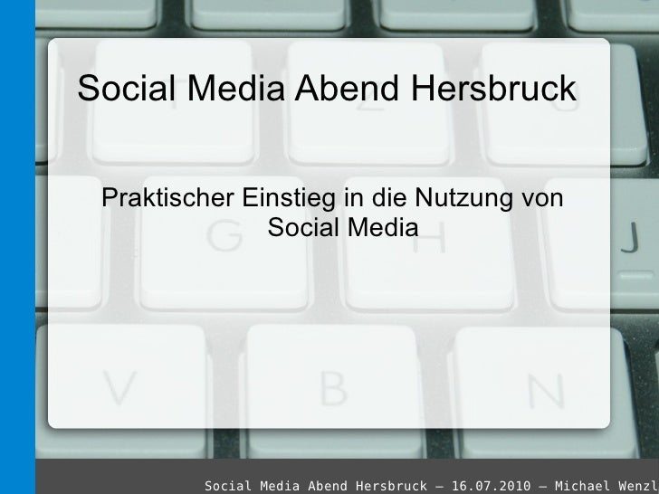 Social Media Abend Hersbruck <ul>Praktischer Einstieg in die Nutzung von Social Media </ul>